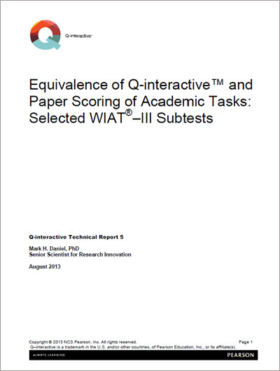 WIAT–III: Equivalence of Q-interactive and Paper Scoring of Academic Tasks - Selected WIAT-III Subtests