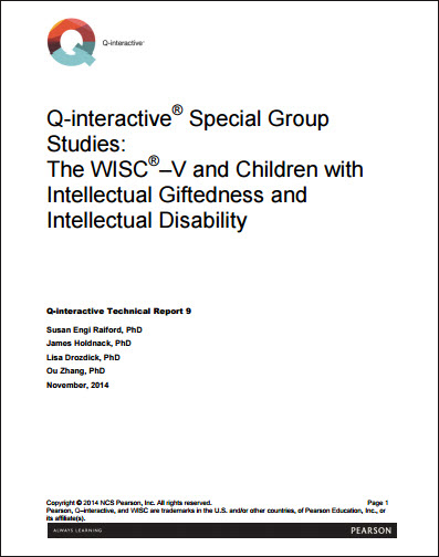 WISC–V: Q-interactive Special Group Studies: The WISC®–V and Children with Intellectual Giftedness and Intellectual Disability