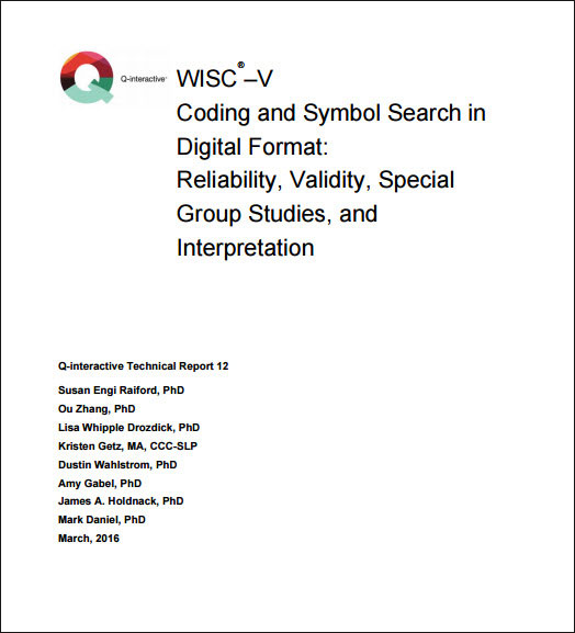 WISC–V: Q-interactive: WISC-V Coding and Symbol Search in Digital Format: Reliability, Validity, Special Group Studies and Interpretation
